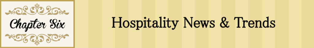 Chapter 6: Hospitality News & Trends